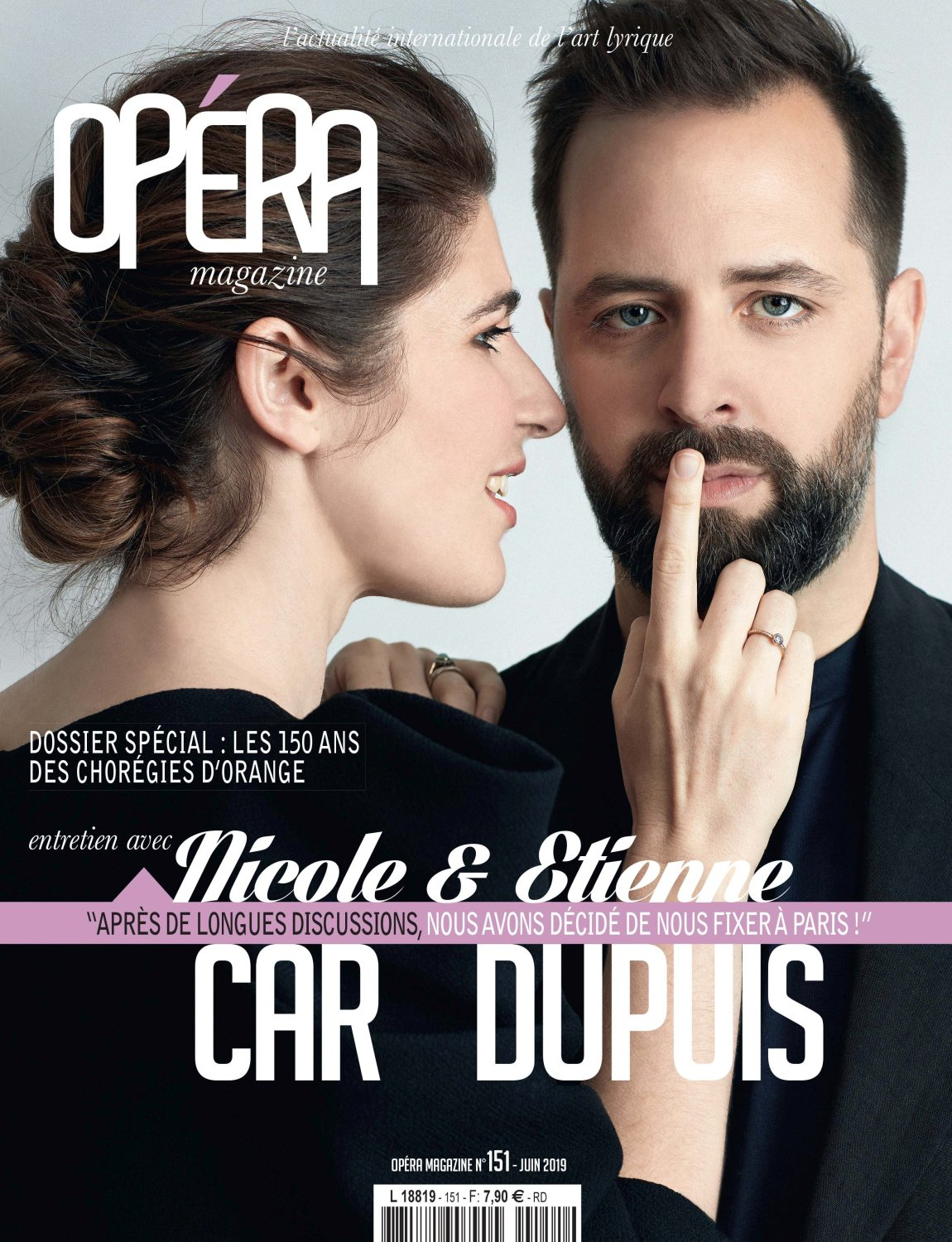 Cover interview Opéra Magazine - Nicole Car and Etienne Dupuis are featured on the cover of the June 2019 issue of the French Opéra Magazine. You can read an excerpt from the interview on the following link: https://bit.ly/30GWvCpTo buy the magazine please click on https://bit.ly/2LXAs6k