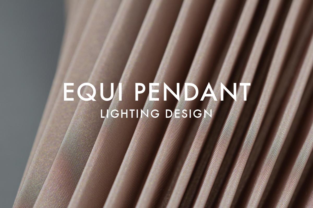 EQUI PENDANT LIGHTING DESIGN