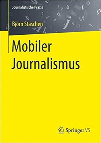 Mobiler Journalismus - Björn Staschen