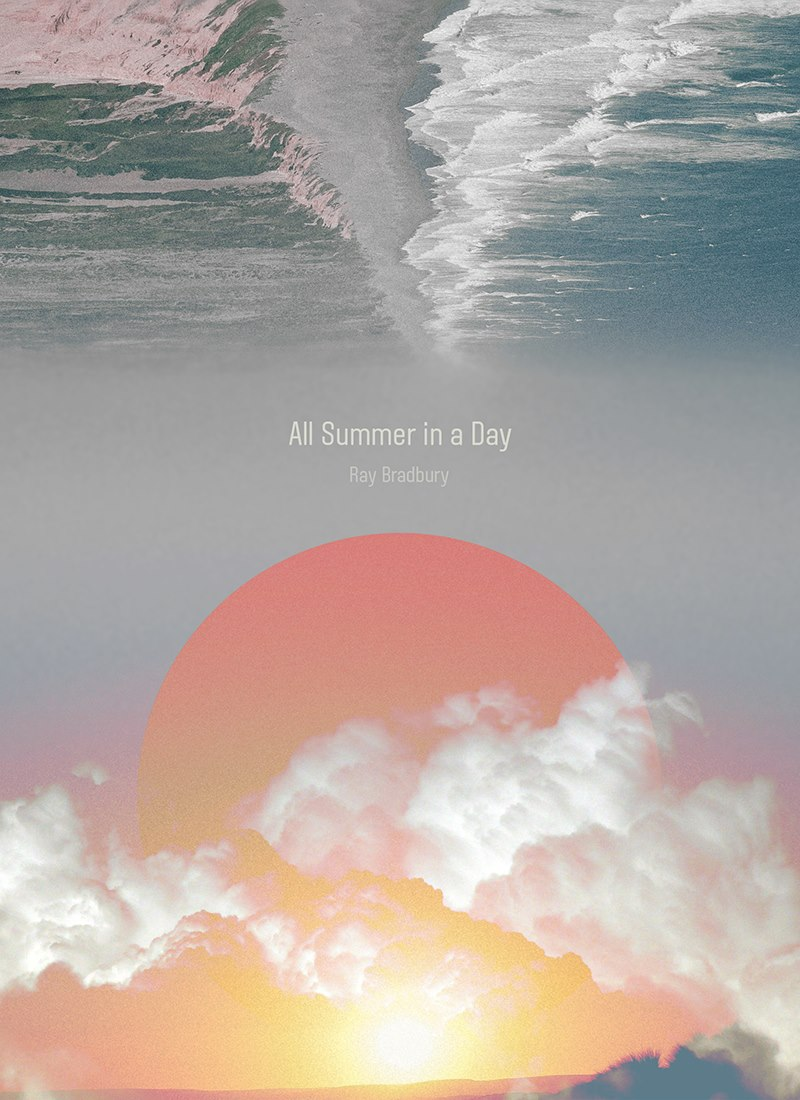 All Summer in a Day  / Ray Bradbury