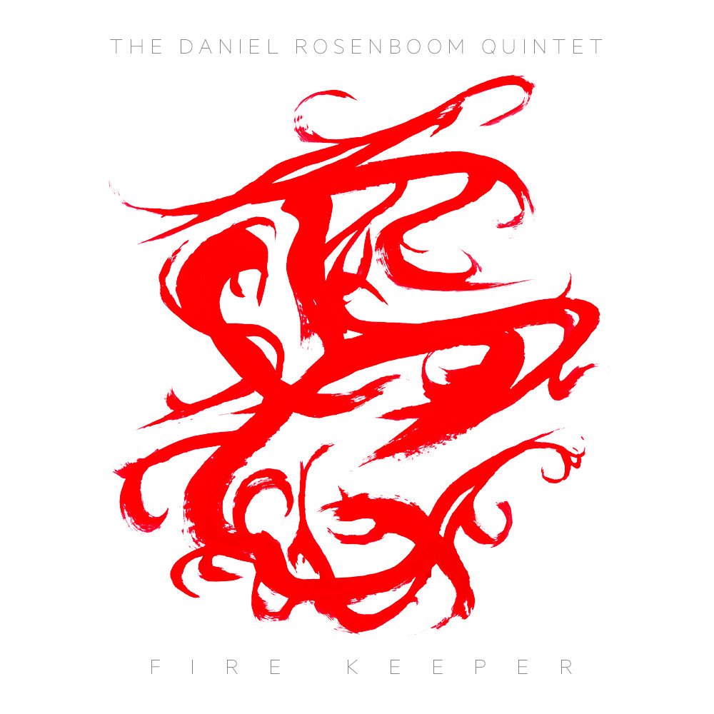 The Daniel Rosenboom Quintet | Fire Keeper