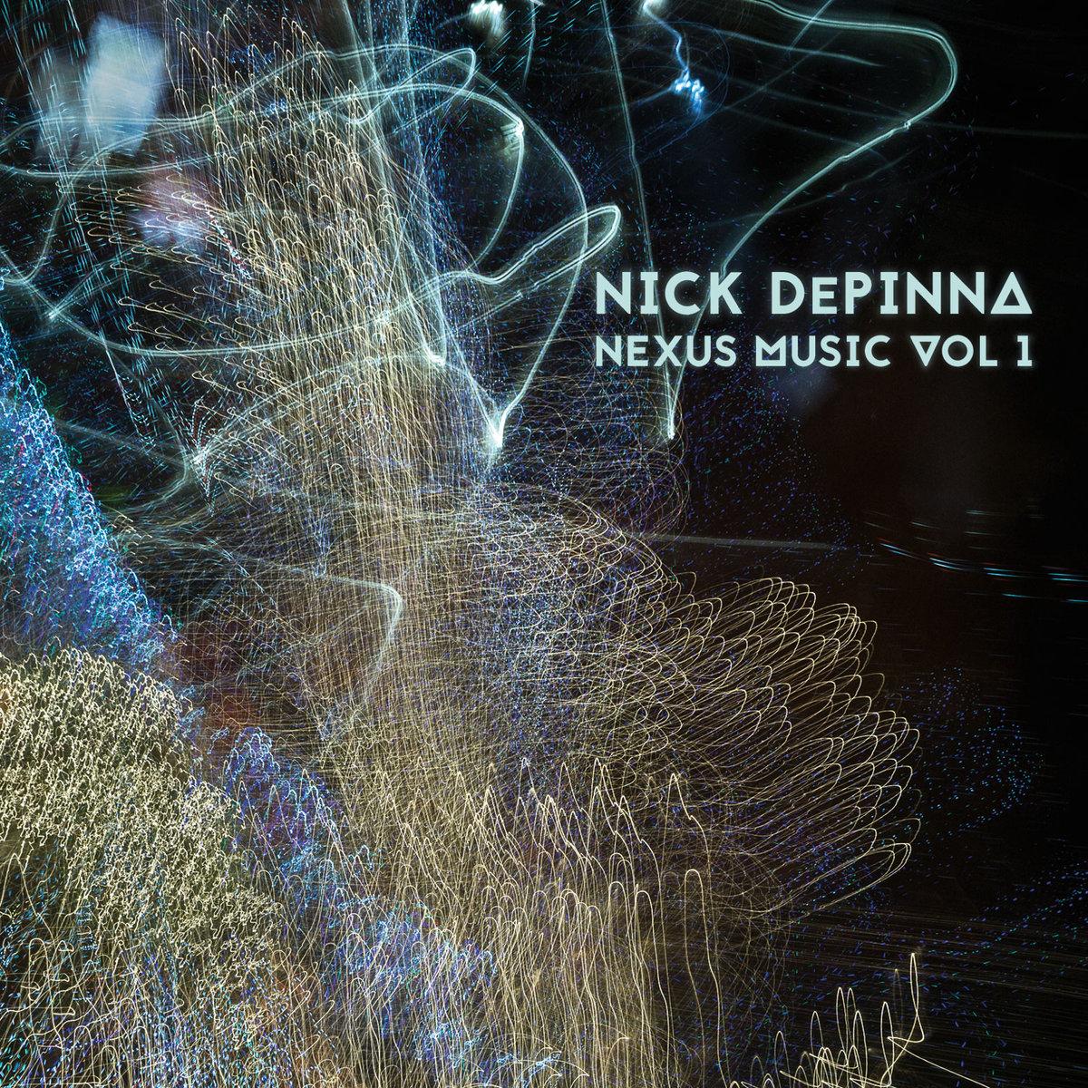 Nick DePinna // Nexus Music, Vol. 1