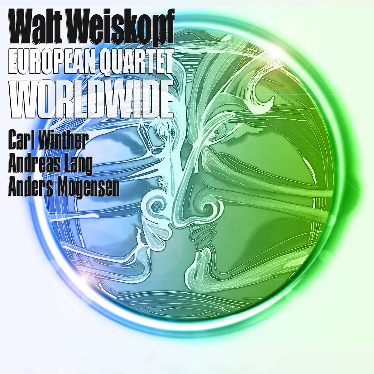 Walt Weiskopf European Quartet // Worldwide