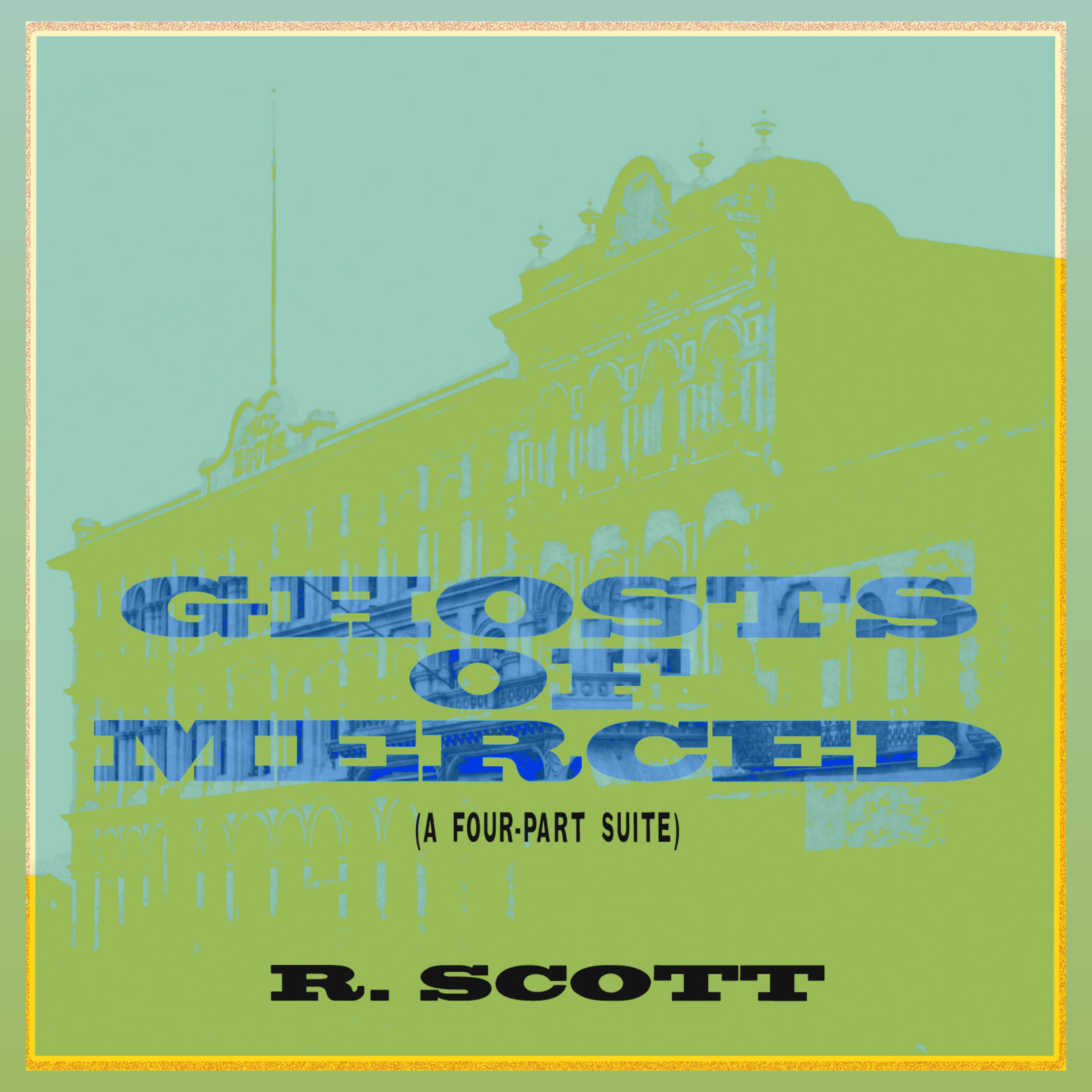 R Scott // Ghosts of Merced