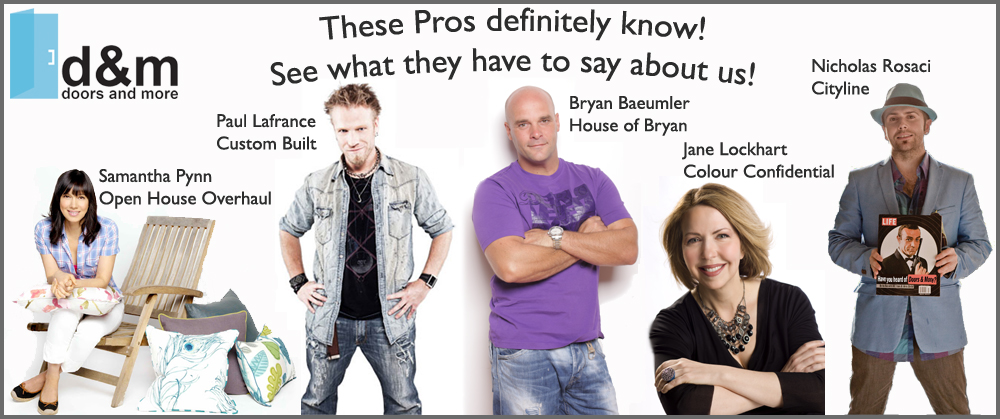 Pros definitely know. Check out what industry leaders like Bryan Baeumler, Paul Lafrance, Jane Lockhart, and many more have to say about our shower doors.