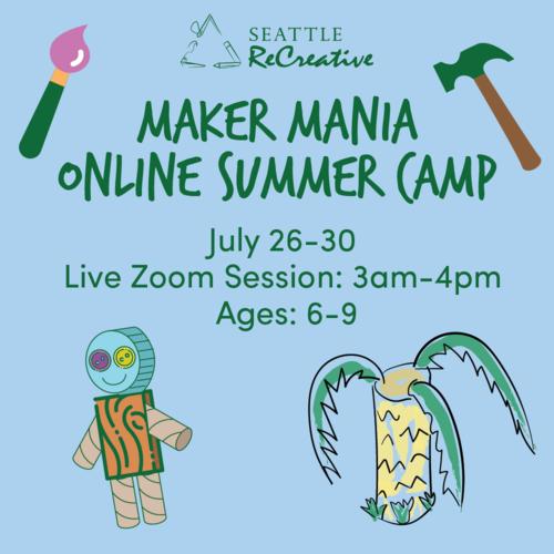 Maker Mania Online Summer Camp, July 26-30