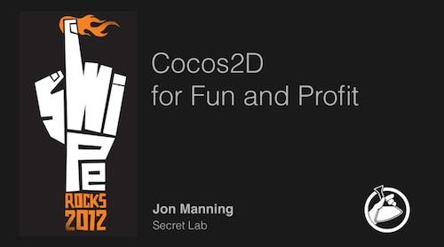 Slides from Secret Lab's presentation on Cocos 2D at Swipe Conference 2012