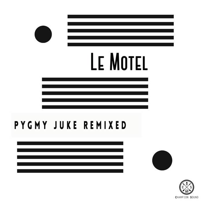 Le Motel_Pygmy Juke Mastered at Jerboa Mastering