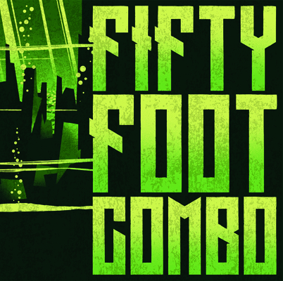 Fifty Foot Combo - Fifty Foot Combo