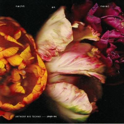 Nacht en Nevel - Antwerp Bio Techno - 1989-94