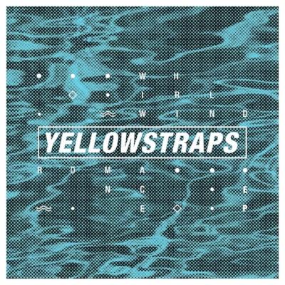 YellowStraps - Whirlwind Romance