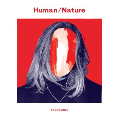 ANOUKVISÉE - Human/Nature