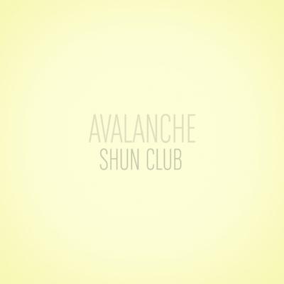 Shun Club - Avalanche