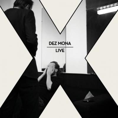Dez Mona - Live (X)