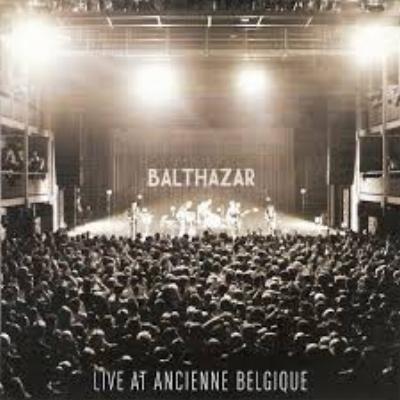 Balthazar - Live at Ancienne Belgique