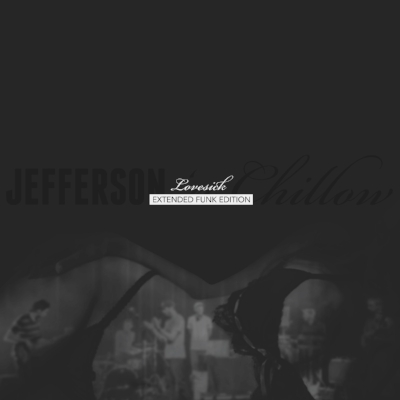 Jefferson 'n Chillow - Lovesick (extended funk edition)