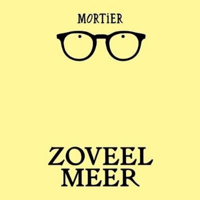 Mortier - Zoveel Meer