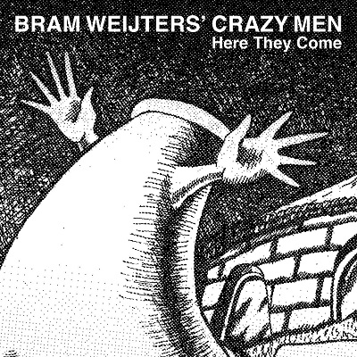 Bram Weijters' Crazy Men - Here They Come