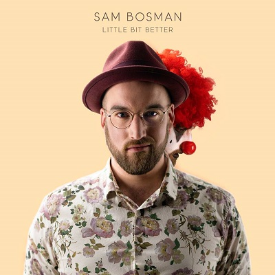 Sam Bosman - Little Bit Better