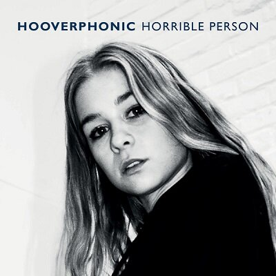 Hooverphonic - Horrible Person