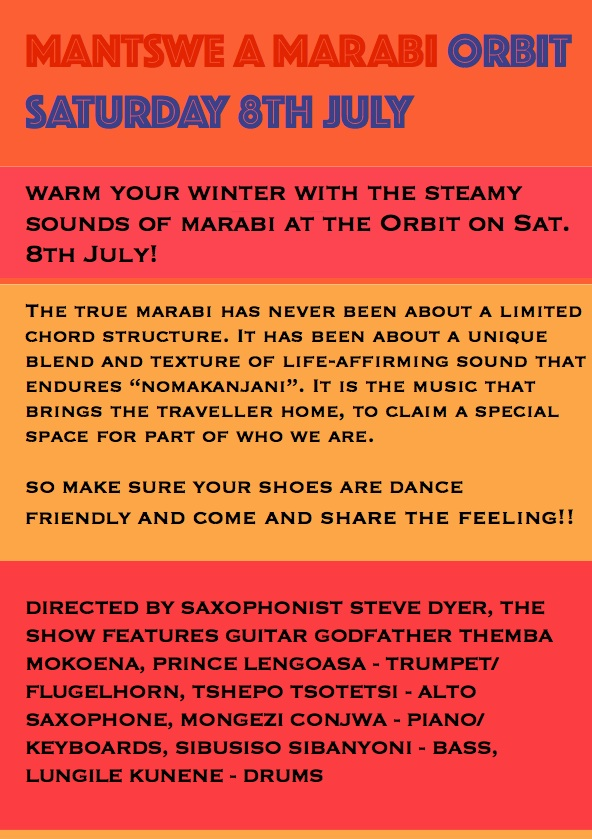 MANTSWE A MARABI (Voices of Marabi) is a tribute to the uniquely South African genre of music. The first performance was at the Orbit jazz club in Johannesburg on the 8th July 2017.  It was a special night, leading trumpeter Prince Lengoasa to comment afterwards: It is a high I have missed for so long to walk off stage with a sense of healing and purpose. More Marabi shows are to follow....