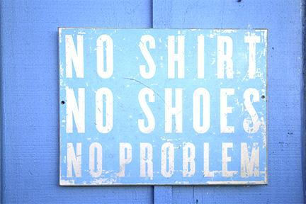 NoShirtNoShoesNoProblem.jpg