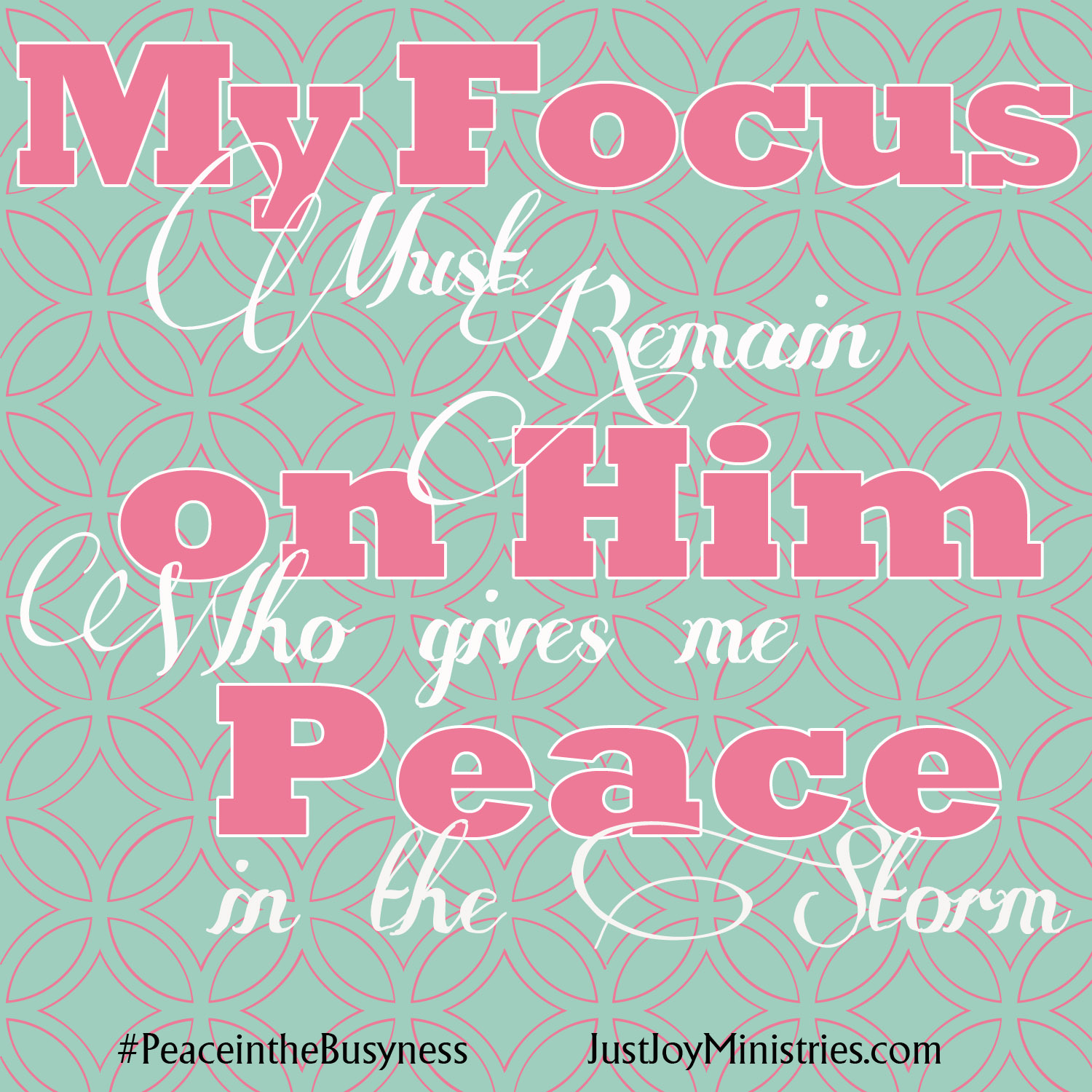 My focus must remain on Him Who gives me peace in the storm