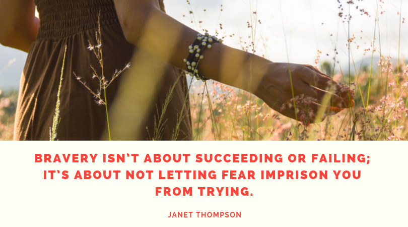 Bravery isn't about succeeding or failing; it's about not letting fear imprison you from trying. (1).png