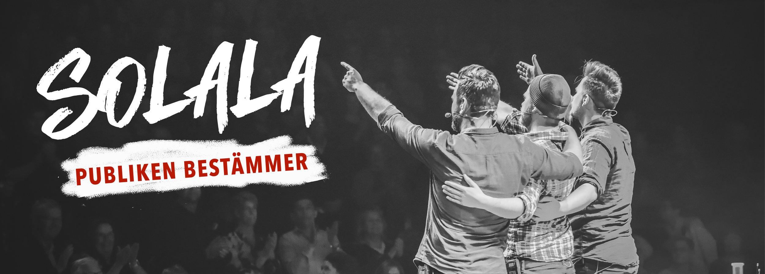 solala prövar ett nytt konsertformat: publiken bestämmer, där du som publik får rösta fram vilka låtar som ska sjungas! tre konserter som spelas under hösten 2019.