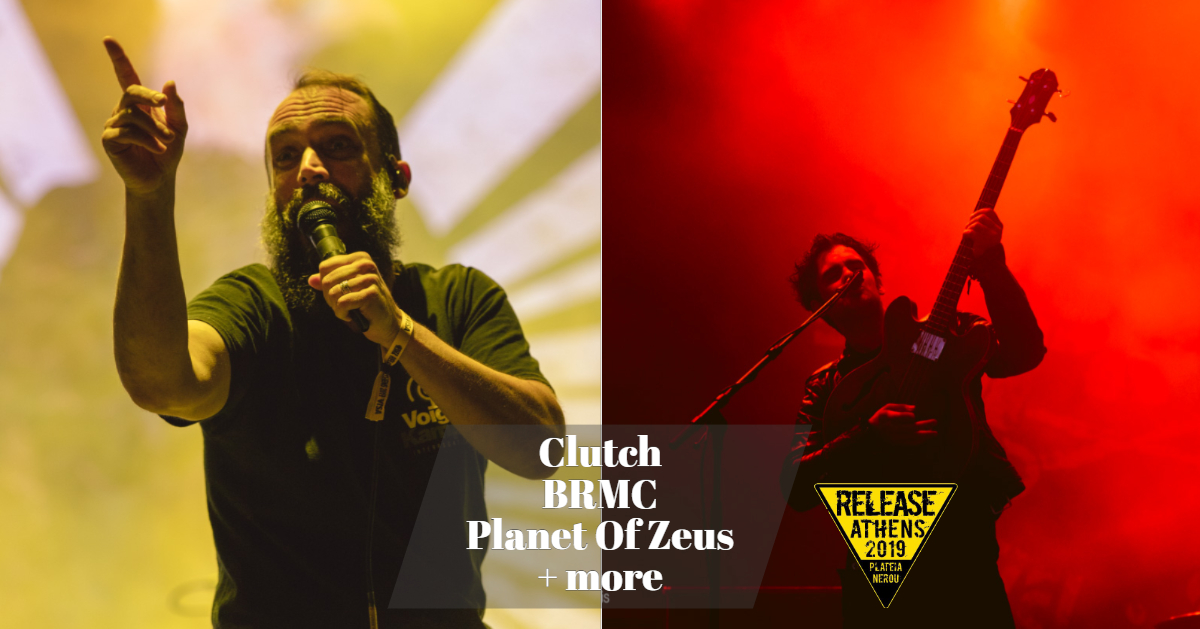 04 Release Athens Festival 2019 - Clutch, BRMC, Planet Of Zeus + more_thumbnail.jpg
