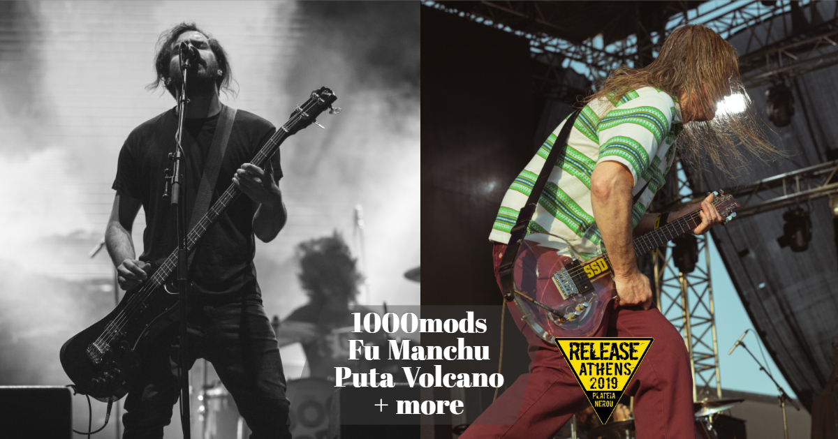 07 Release Athens Festival 2019 - 1000mods, Fu Manchu, Puta Volcano + more_thumbnail.jpg