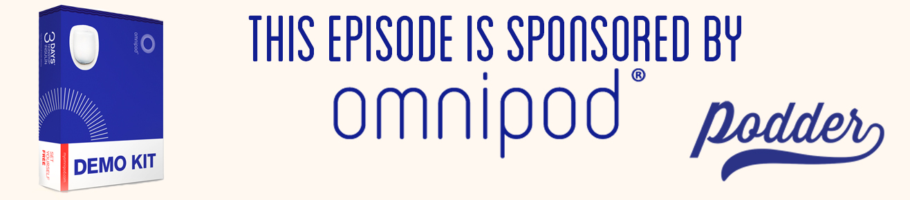 This episode of the Juicebox Podcast is sponsored by OmniPod.  Get a free Demo Pod today!