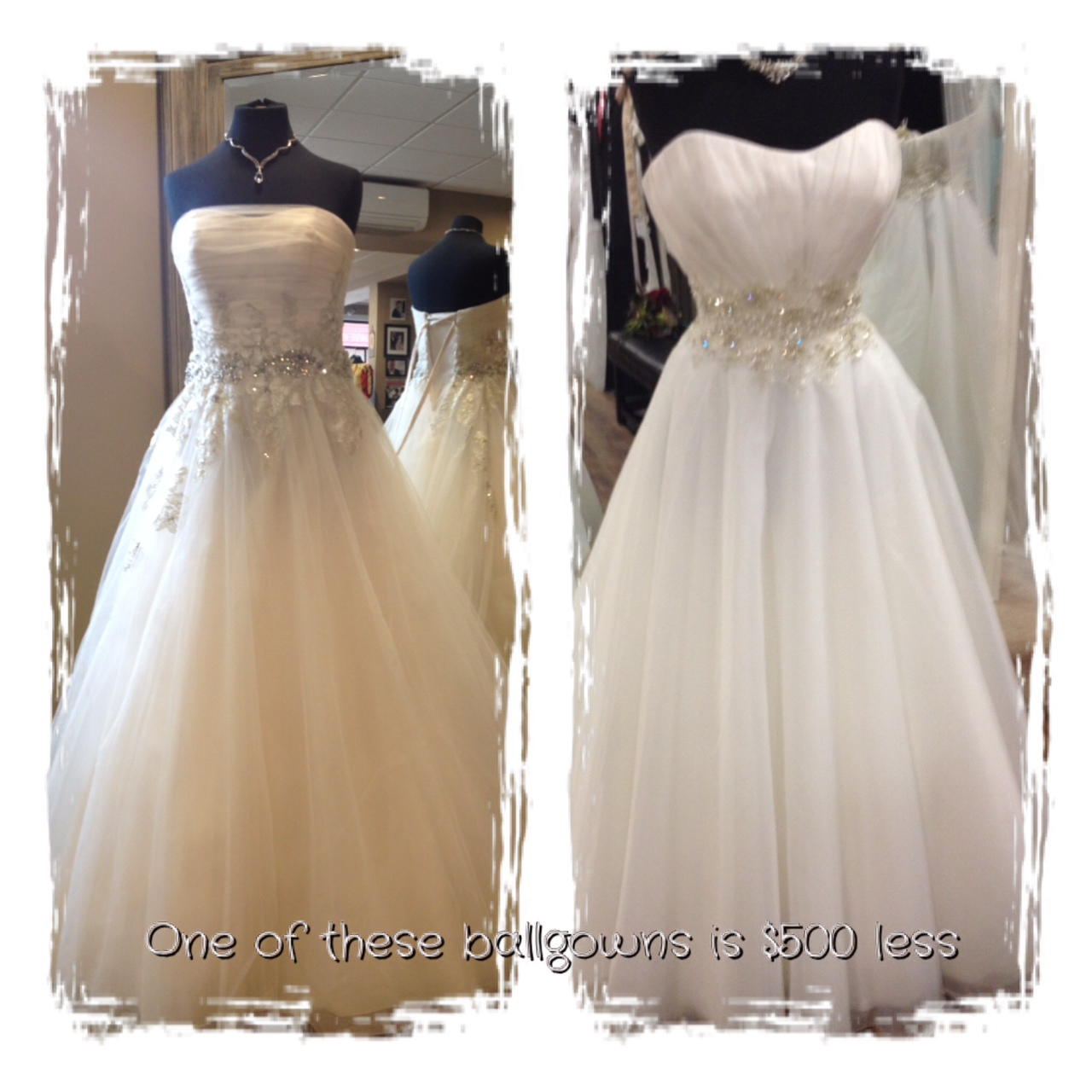 One of these ball gowns is from a traditional designer and the other is from one of our private, exclusive lines.