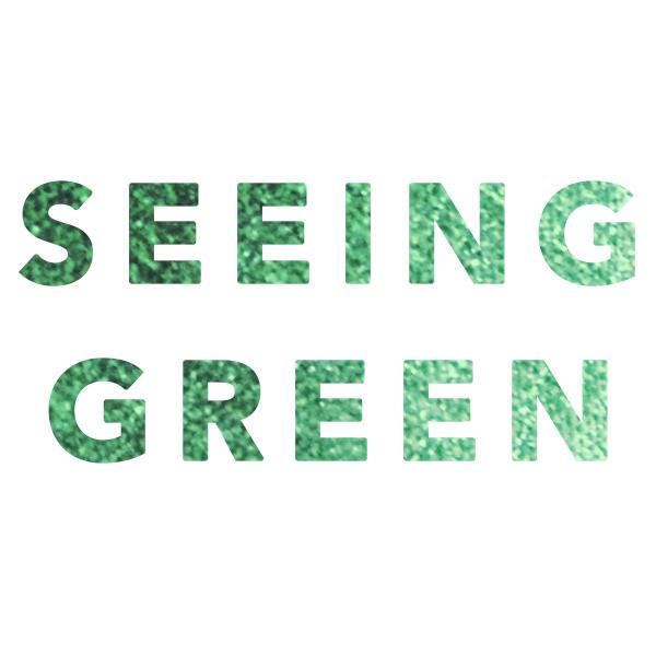 SEEING-GREEN