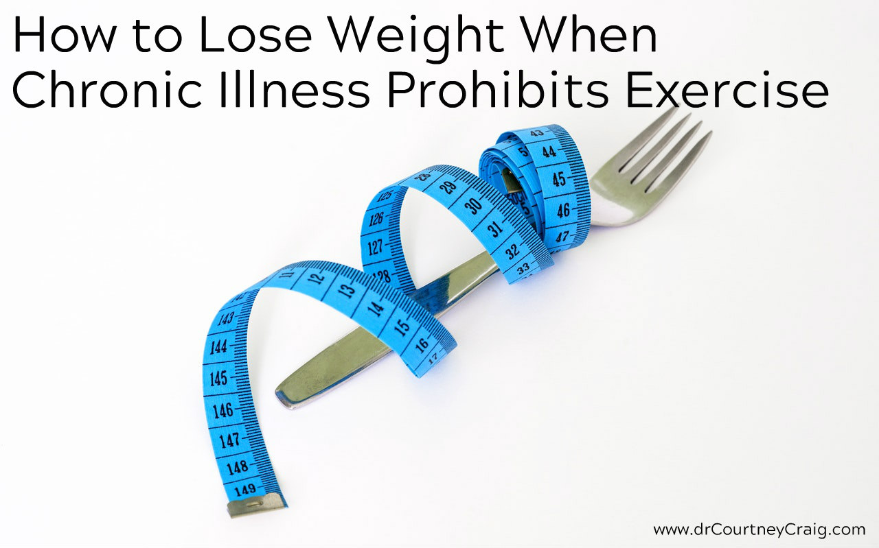 How can I lose weight without exercise? Losing weight when chronically ill is crucial for reducing inflammation and improving chronic disease.