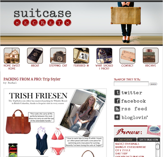 Feature  -  Suitcase Secrets  November, 2011 Trip Styler's founder asked about her carry-on essentials in this NY-based, style-focused travel blog.
