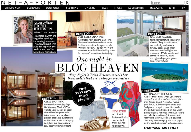 Guest Editor  - NET-A-PORTER Magazine  June, 2011 Trip Styler was asked by NET-A-PORTER to to guest-edit the travel section of their coveted blogger issue.