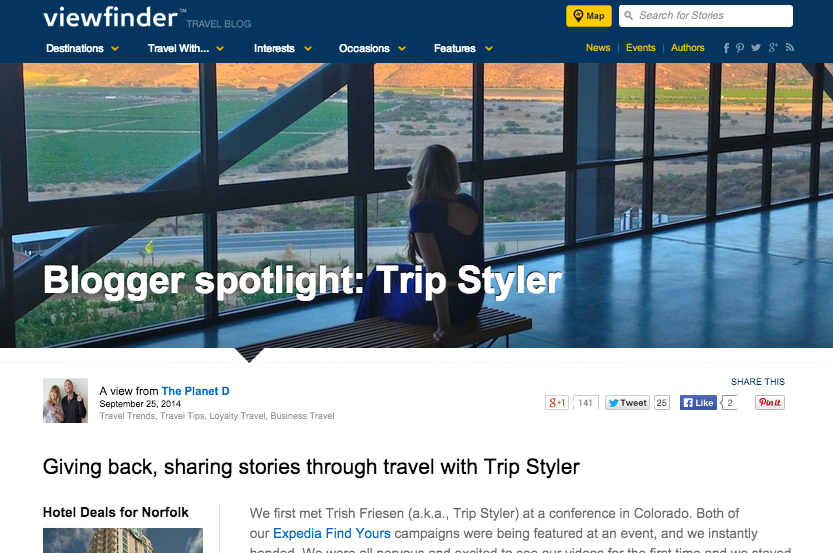 Interview -  Expedia Viewfinder    September, 2014   Trip Styler's money-saving travel secrets, packing light tricks and heart for international development was profiled by powerbloggers, The Planet D , in Expedia's travel blog, the Expedia Viewfinder.