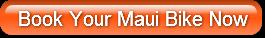 Book-your Maui bike now!