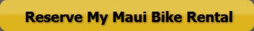 Reserve my Maui Bike Rental Now!