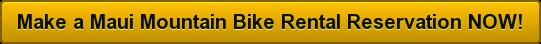 Maui Mountain Bike Rental Reservations