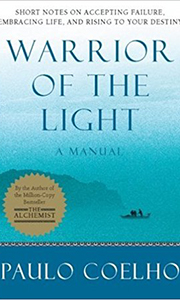 Warrior of the Light - Paulo Coelho - A manual for life.
