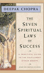 The Seven Spiritual Laws of Success - Chopra - Integrity, honesty… learn incredible and accessible tools to make your life flourish.