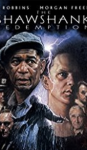 Shawshank Redemption - One of my top all time films.