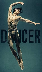 DANCER - Incredible documentary about one of the greatest dancers - and artist's experience of passion, dedication, loss, spiral down, internal struggle … and fight to find his love again. Inspiring!