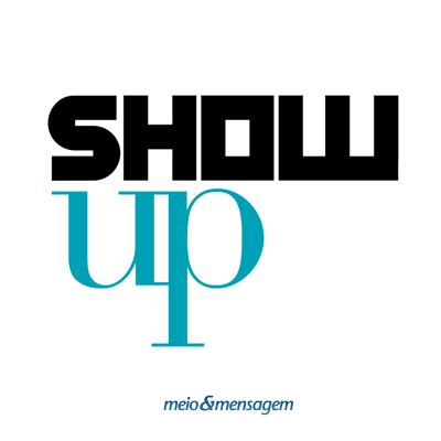 Meio & Mensagem - Show UP