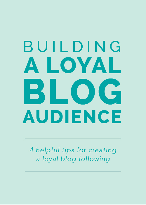 How to Build a Loyal Blog Audience | Elle & Company