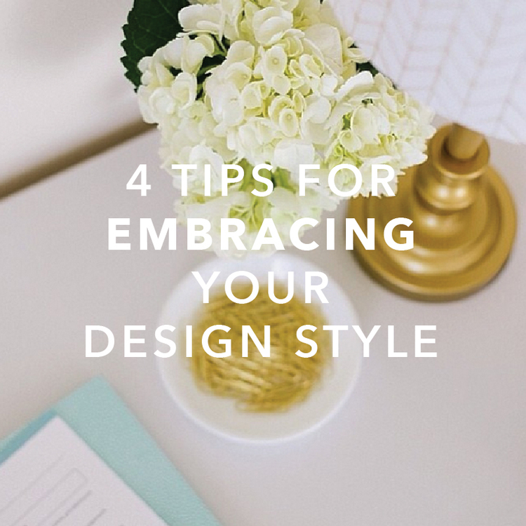 4 Tips for Embracing Your Design Style