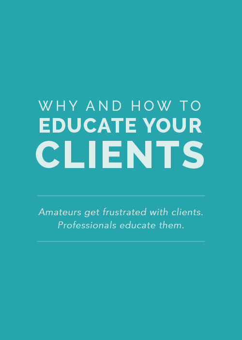Why and How to Educate Your Clients | Elle & Company