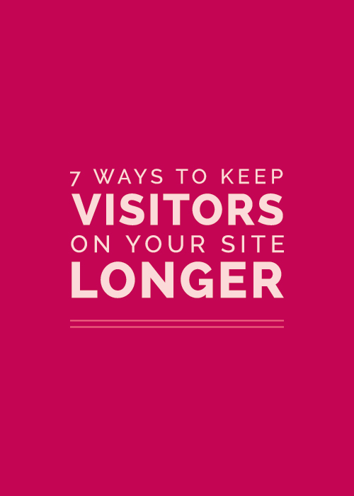 7 Ways to Keep Visitors on Your Site Longer | Elle & Company